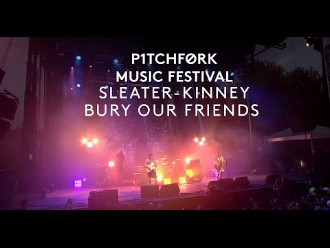 "Sleater-Kinney perform ""Bury Our Friends"" - Pitchfork Music Festival 2015"
