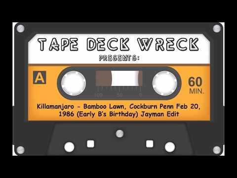 Killamanjaro - Bamboo Lawn, Cockburn Penn, Feb 20, 1986 (Early B's Birthday)  Jayman Edit