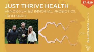 Armor-Plated Immortal Probiotics from Space – Just Thrive Health – #629
