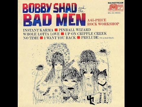 Bobby Shad and The Bad Men - A 65-Piece Rock Workshop - 1973 - Full Album