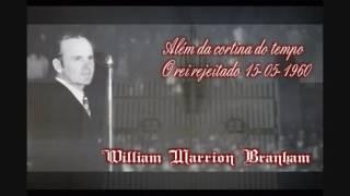 William Marrion Branham Além da cortina do tempo (visão do profeta de Deus) Thiago Vargas destaques