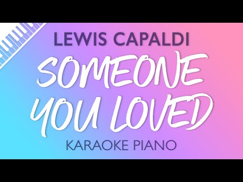 Someone You Loved (Piano Karaoke Instrumentals) Lewis Capaldi Mp3
