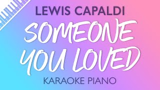 Someone You Loved (Piano Karaoke Instrumentals) Lewis Capaldi