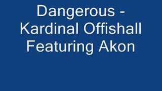 Dangerous - Kardinal Offishall Featuring Akon