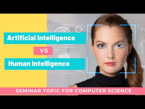 Artificial Intelligence vs Human Intelligence |Seminar Topic for engineering students | GD Topic