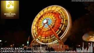 Michael Badal - Carnivale (Original Mix) HD 720p