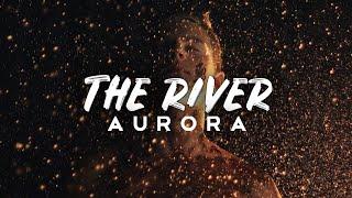 AURORA - The River (Lyrics)