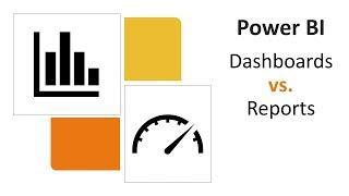 Power BI - Dashboards vs. Reports