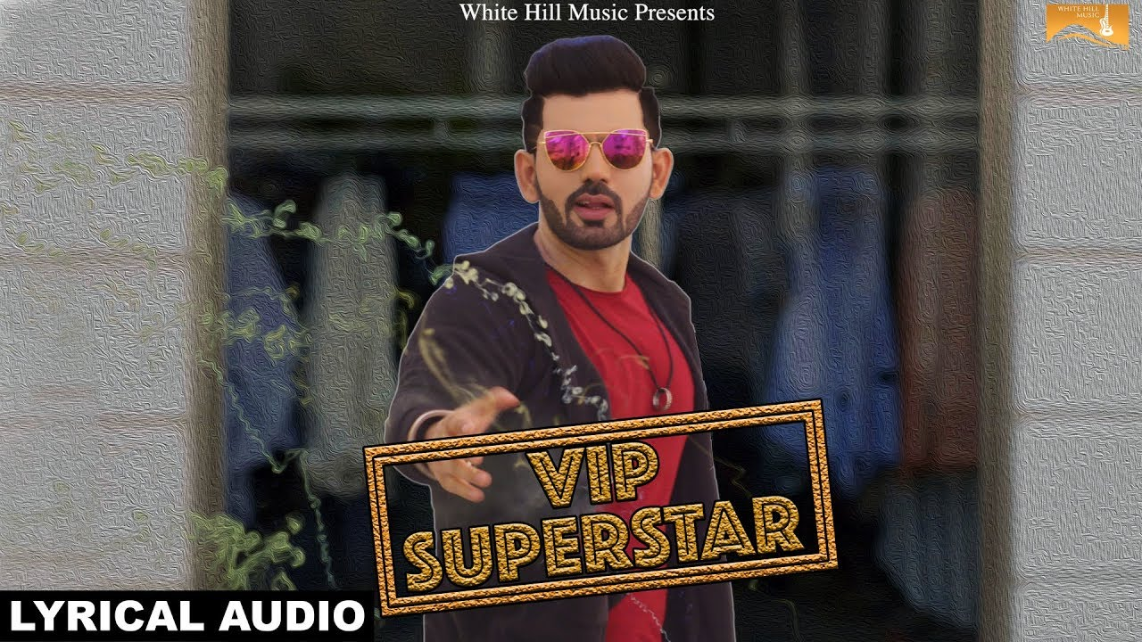 VIP Superstar (Lyrical Audio) | VIP feat Keka Ghoshal | New Punjabi Song 2018 | White Hill Music