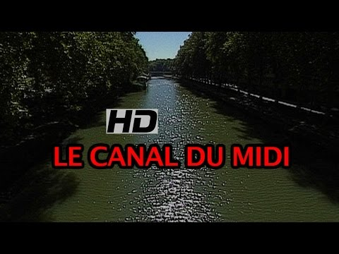 DOCUMENTARY :  the canal du midi (HD)