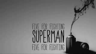 Superman - Five For Fighting (Lyrics)