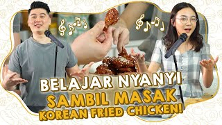 BIKIN KOREAN FRIED CHICKEN BARENG PENYANYI! MISELLIA IKWAN