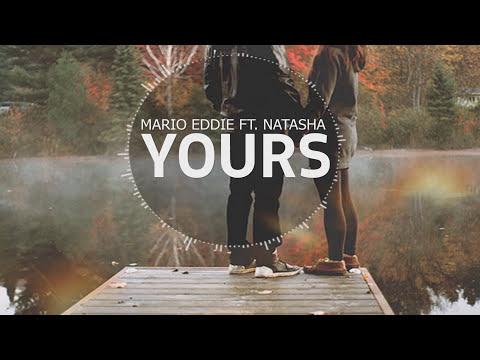 Mario Eddie ft.  Natasha - Yours (Lyrics Video)