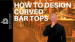 How to Build a Bar - How Do You Design and Build a Curved Bar Top?