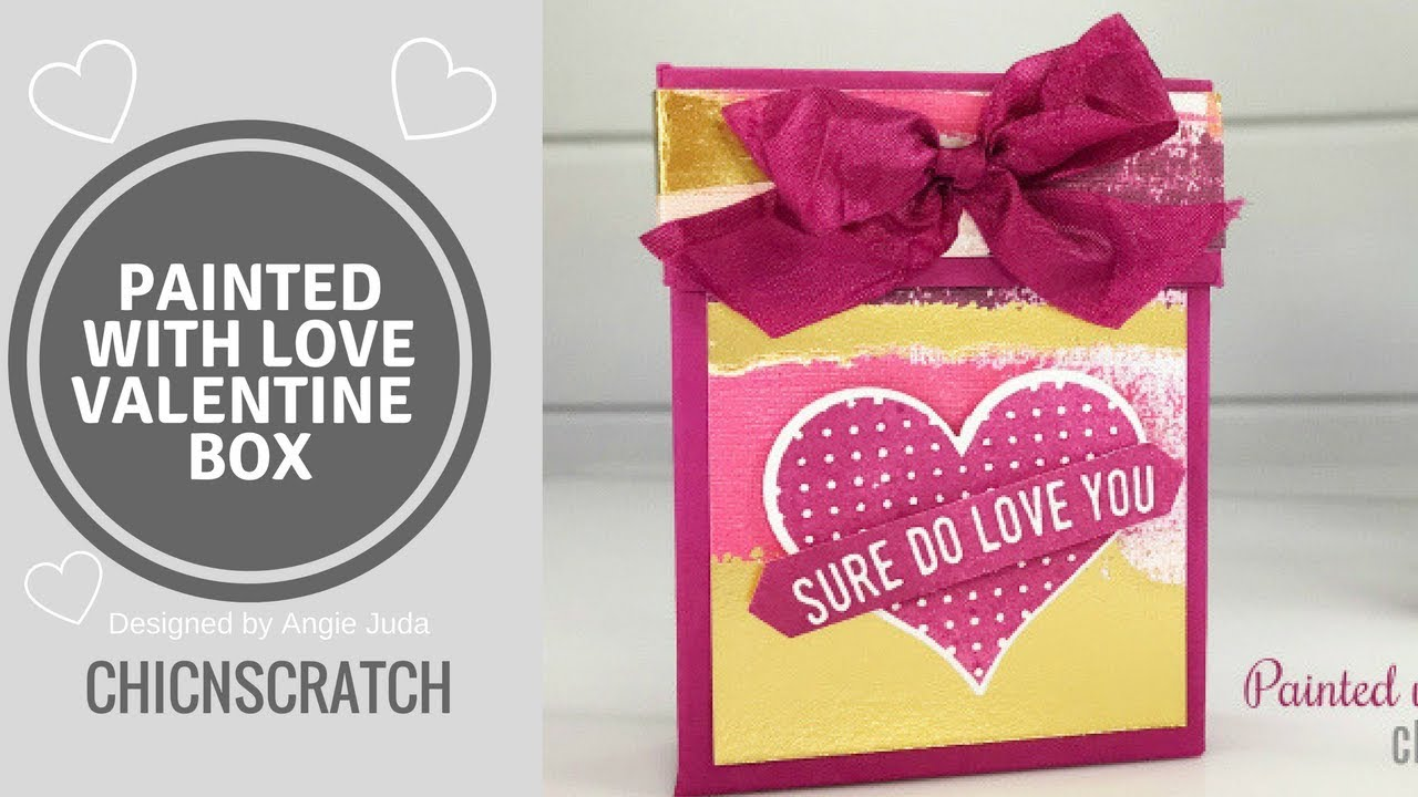 Painted with Love Valentine Box - YouTube