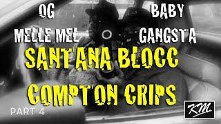 Santana Blocc Part 4 (Original Baby Gangsta & Melle Mel) 2017