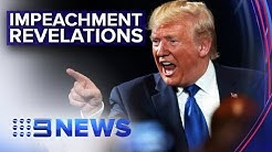 Alarming new revelations on first day of Trump's impeachment hearing | Nine News Australia