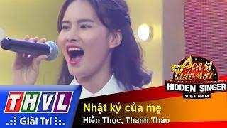 THVL | Ca sĩ giấu mặt 2015 - Tập 10: Ca sĩ Hiền Thục | Nhật ký của mẹ - Hiền Thục, Thanh Thảo
