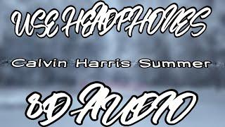 Calvin Harris   Summer Official Video(8D Audio)