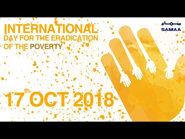 International Day For The Eradication Of Poverty   SAMAA TV    17 October 2018