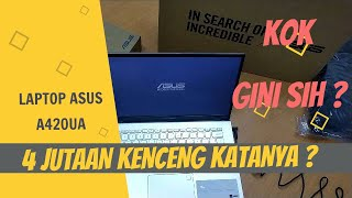 UNBOXING LAPTOP ASUS A420UA