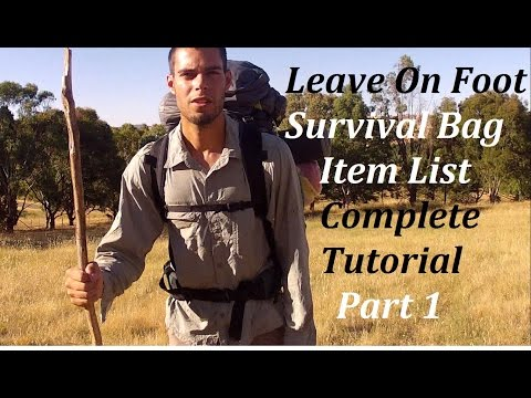 LEAVE ON FOOT/INCH Survival Bag Complete Tutorial - Part 1