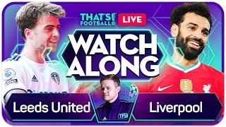 LEEDS vs LIVERPOOL With Mark GOLDBRIDGE Live Premier League Watchalong