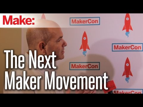 The Next Maker Movement