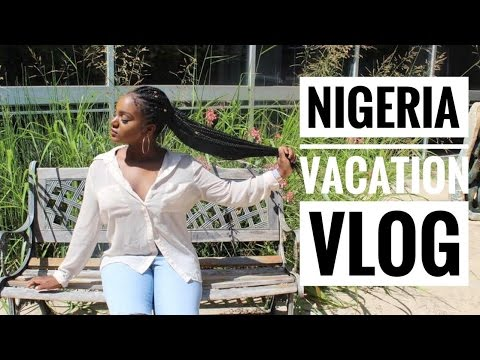 VACATION VLOG | NIGERIA SUMMER 2016