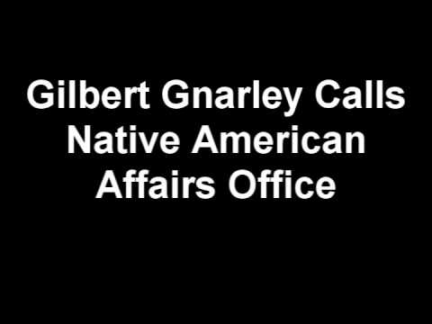 Prank Calls - Gilbert Gnarley Calls Native American Affairs Office