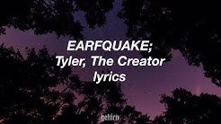 Tyler, The Creator - EARFQUAKE // lyrics