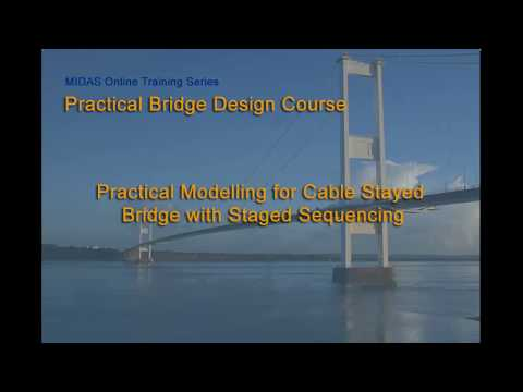 Practical Modelling for Cable Stayed Bridge with Staged Sequencing