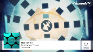 Sied van Riel - Past Present Future (Original Mix)