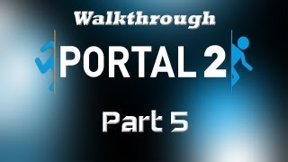 Portal 2 - Walkthrough Part 5 [Chapter 2: The Cold Boot 5-7] - W C/ommentary
