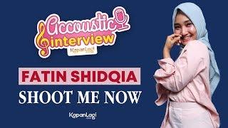 Fatin Shidqia - Shoot Me Now #AcousticInterview (Part 1)