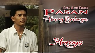 Video Anroys ~ Pasan Alang Babega download MP3, 3GP, MP4, WEBM, AVI, FLV Juni 2018