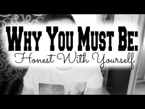 Why You Must Be Honest With Yourself | Tell Yourself The Truth