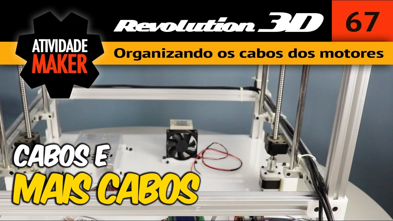 Impressora 3D caseira REVOLUTION - Organizando os cabos dos motores