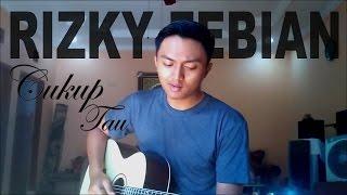 Rizky Febian - Cukup Tau (Cover) - Epul Rahman