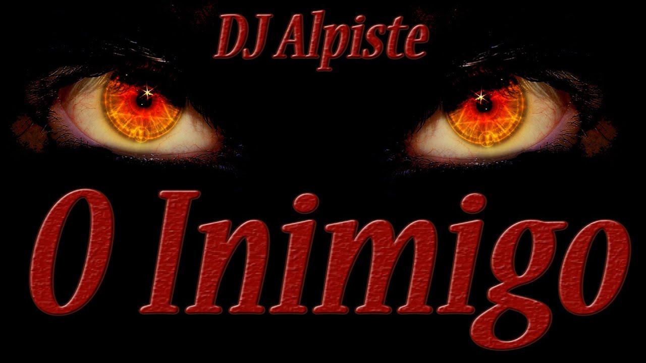 ALPISTE DJ INIMIGO MUSICA BAIXAR