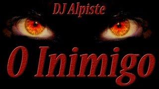 Baixar O INIMIGO - DJ Alpiste - Letra Legendada