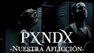 PXNDX - Nuestra Aflicción thumbnail