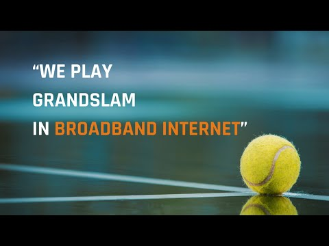 We Play Grandslam in Broadband Internet