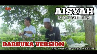 AISYAH | ISTRI ROSULULLAH | DARBUKA VERSION VOC. ALDY & SYAH | SANTRI DARMUT
