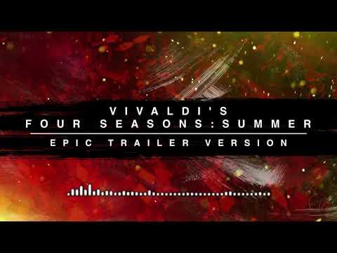 Vivaldi's Four Seasons: Summer - Epic Trailer Version
