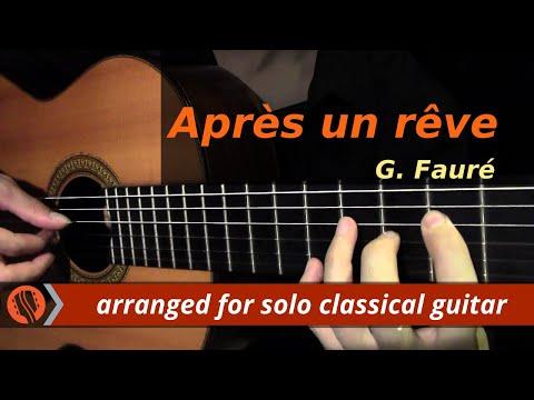 Après un rêve, Op 7  G Fauré classical guitar arrangement  Emre Sabuncuoğlu