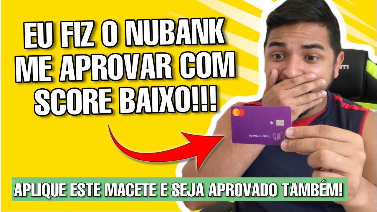 SCORE BAIXO: COMO CONSEGUIR UM CARTÃO DE CRÉDITO NUBANK COM SCORE BAIXO