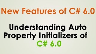AUTO PROPERTY INITIALIZERS OF C# 6.0