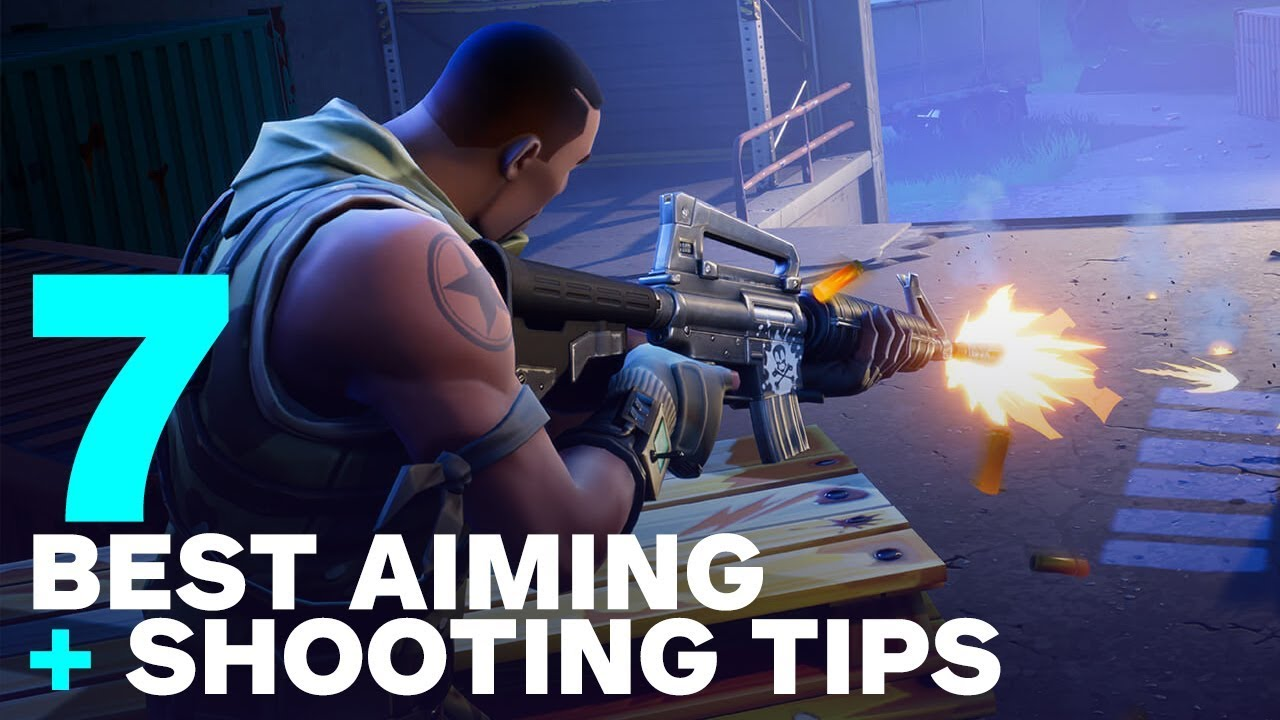 7 Best Fortnite Aiming And Shooting Tips For Battle Royale Youtube