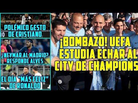 ¡bombazo!-uefa-echarÍa-city-de-champions-|-polÉmico-gesto-cristiano-|-¿neymar-madrid?-responde-alves